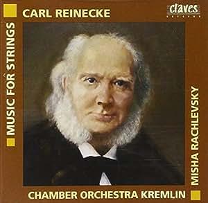 Carl Reinecke : Music for Strings