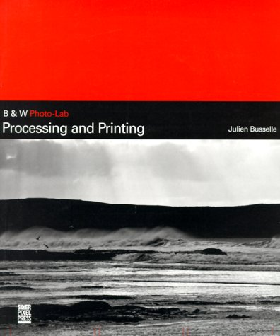 Processing and Printing (B&W photo-lab series)