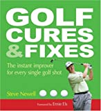 Golf Cures and Fixes: The Instant Improver for Every Single Golf Shot image
