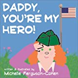 Daddy, You're My Hero! (Books for Brats, 1)