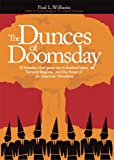 Dunces of Doomsday: 10 Blunders That Gave Rise to Radical Islam, Terrorist Regimes, and the Threat of an American Hiroshima
