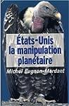 Etats-unis manipulation planetaire