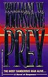 Prey (078600312X) by Johnstone, William W.
