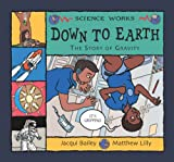 Jacqui Bailey Down to Earth: The Story of Gravity (Science Works)