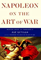 Military History Book of Interest: Napoleon on the Art of War