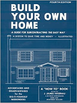 Build your own home a guide for subcontracting the easy for Ways to save money building a house