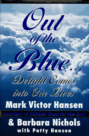 Out of the Blue: Delight Comes into Our Lives  SIGNED**BY AUTHOR** INSCRIBED AS A GIFT ALSO!!