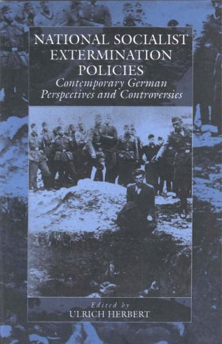National Socialist Extermination Policies: Contemporary German Perspectives and Controversies (War and Genocide)