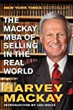 img - for The Mackay MBA of Selling in the Real World [Hardcover] [2011] (Author) Harvey Mackay book / textbook / text book