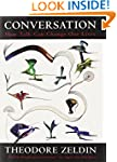 Conversation: How Talk Can Change Our...