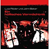 Ein höllisches Vermächtnis (Dreamland Grusel 20) | Lutz Röder, John Baker