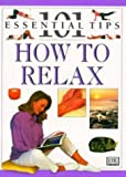 Relaxation (101 Essential Tips) (0751305111) by Kindersley, Dorling