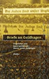 Briefe an Goldhagen (German Edition) (3886806286) by Goldhagen, Daniel Jonah