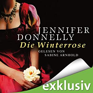 Die Winterrose | [Jennifer Donnelly]