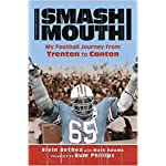 Smash-Mouth: My Football Journey from Trenton to Canton book cover