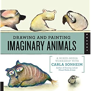 Drawing and Painting Imaginary Animals: A Mixed-Media Workshop with Carla Sonheim