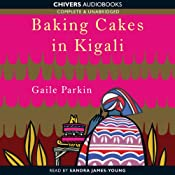 Baking Cakes in Kigali | [Gaile Parkin]