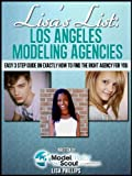 Lisa's List: Los Angeles Modeling Agencies (Lisa's Lists of Modeling Agencies)