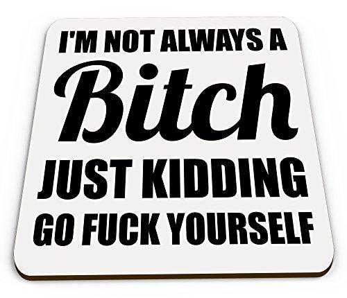 im-not-always-a-bitch-funny-rude-glossy-mug-coaster