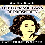 The Dynamic Laws of Prosperity: Lectures | Catherine Ponder