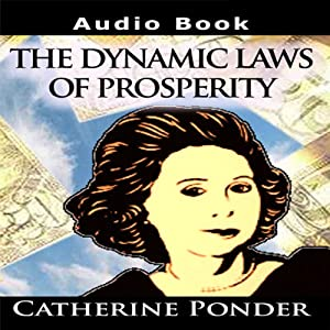 The Dynamic Laws of Prosperity: Lectures | [Catherine Ponder]