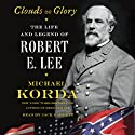 Clouds of Glory: The Life and Legend of Robert E. Lee Audiobook by Michael Korda Narrated by Jack Garrett