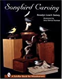 img - for By ROSALYN LEACH DAISEY Songbird Carving (1st First Edition) [Hardcover] book / textbook / text book