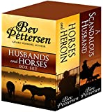 HUSBANDS AND HORSES (Two-Book Box Set): Book One:  Horses and Heroin   Book Two:  A Scandalous Husband
