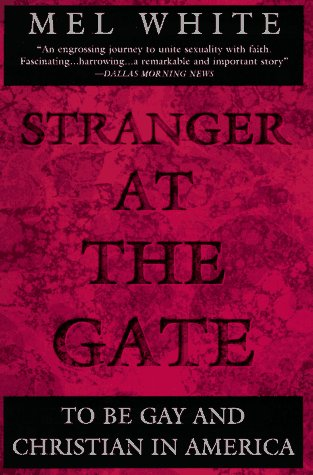 Stranger at the Gate: To Be Gay and Christian in America (Plume Books): Mel White: Amazon.com: Books