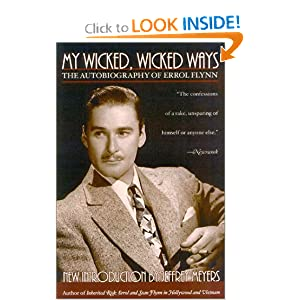 My Wicked Wicked Ways: The Autobiography of Errol Flynn