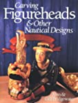 Carving Figureheads & Other Nautical...