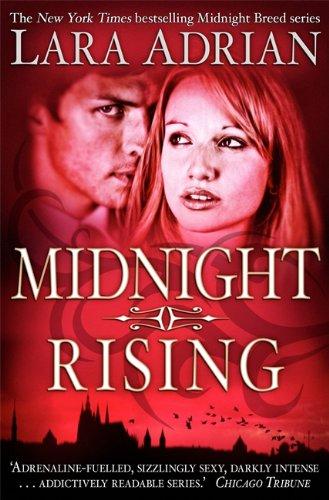 Lara Adrian - Midnight Rising (Midnight Breed)