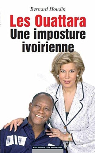 Les Ouattara, une imposture ivoirienne