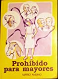 img - for Prohibido Para Mayores book / textbook / text book