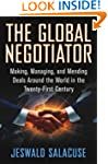 The Global Negotiator: Making, Managi...