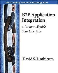 B2B Application Integration: e-Business-Enable Your Enterprise