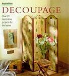 Decoupage: Over 20 Decorative Project...