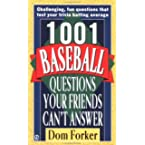 Book Review on 1001 Baseball Questions Your Friends Can't Answer by Dom Forker