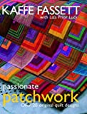 img - for Passionate Patchwork: Over 20 Original Quilt Designs book / textbook / text book