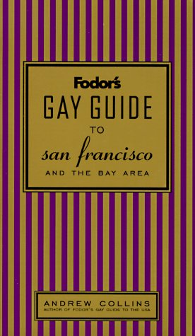 Fodor's Gay Guide to San Francisco and the Bay Area, 1st Edition