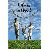 Life in a Week, about Being Really Happy ~ Michael Keller