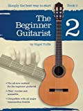 Nigel Tuffs Nigel Tuffs: The Beginner Guitarist - Book 2
