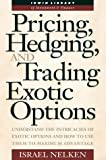 img - for Pricing, Hedging, & Trading Exotic Options (Irwin Library of Investment & Finance) book / textbook / text book