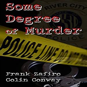 Some Degree of Murder | [Frank Zafiro, Colin Conway]