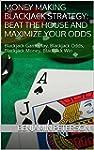 Money Making Blackjack Strategy: Beat...