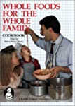 Whole Foods for the Whole Family Cook...