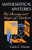 Mathematical Mysteries: The Beauty and Magic of Numbers (0306454041) by Calvin C. Clawson