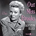 Our Miss Brooks: Boynton Blues Radio/TV Program by Al Lewis, Joe Quillan Narrated by Eve Arden, Jeff Chandler, Mary Jane Croft, Gale Gordon, Richard Crenna, Jane Morgan