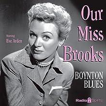 Our Miss Brooks: Boynton Blues  by Al Lewis, Joe Quillan Narrated by Eve Arden, Jeff Chandler, Mary Jane Croft, Gale Gordon, Richard Crenna, Jane Morgan