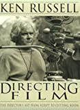 Directing Films:Directors Art from Script to Cutting Room: The Director's Art from Script to Cutting